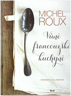 Michel Roux – Vůně francouzské kuchyně