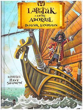 Landsman Dominik – Lapuťák a kapitán Adorabl
