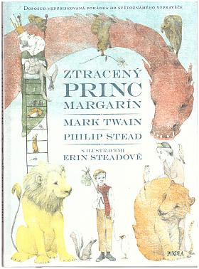 Mark Twain, Philip Christian Stead – Ztracený princ Margarín