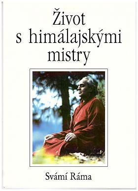 Ráma Svámí – Život s himálajskými mistry