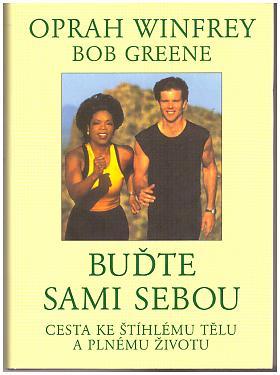 Oprah Winfrey, Bob Greene – Buďte sami sebou - Cesta ke štíhlému tělu a plnému životu
