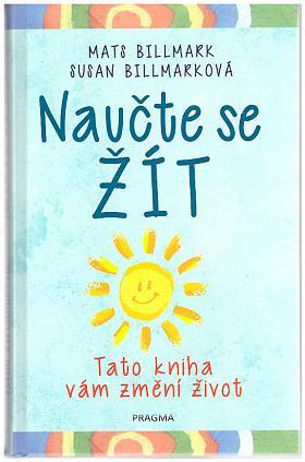 Mats Billmark, Susan Billmarková – Naučte se žít