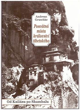 Andreas Gruschke – Posvátná místa království tibetského