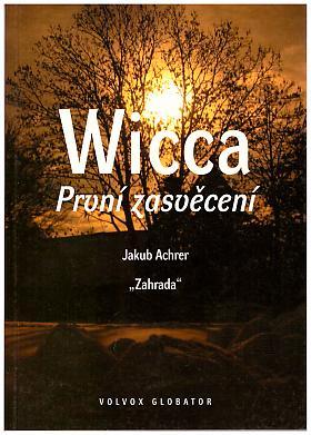 Achrer Jakub – Wicca - První zasvěcení Jakub Achrer