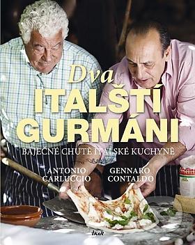 Gennaro Contaldo Antonio Carluccio – Dva italští gurmáni Gennaro Contaldo, Antonio Carluccio