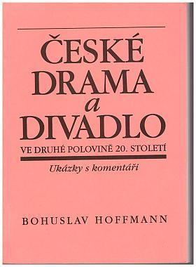 Bohuslav Hoffmann – České drama a divadlo ve druhé polovině 20. století