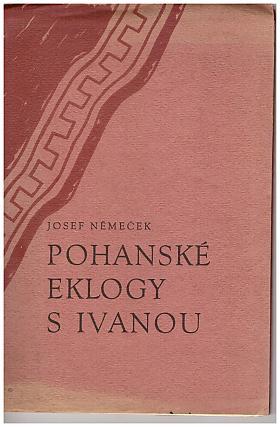 Josef Němeček – Pohanské eklogy s Ivanou Josef Němeček