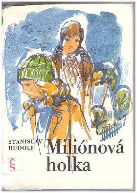 Stanislav Rudolf – Miliónová holka