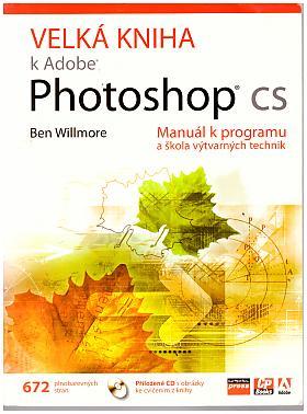 Ben Willmore – Velká kniha k Adobe Photoshop CS