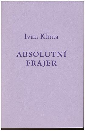 Ivan Klíma – Absolutní frajer