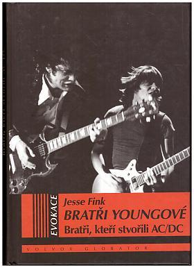 Jesse Fink – Bratři Youngové. Bratři, kteří stvořili AC/DC