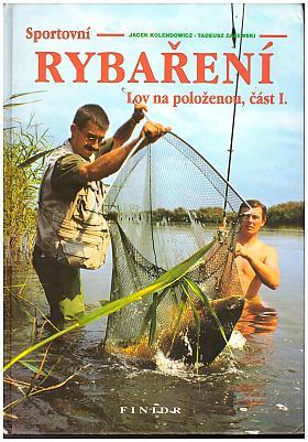 Jacek Kolendowicz – Sportovní rybaření: lov na položenou. Část I.
