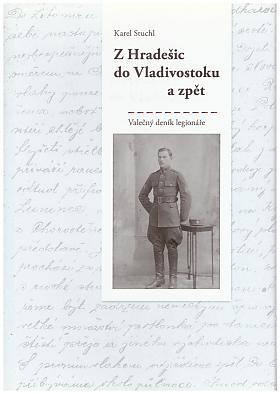 Karel Stuchl – Z Hradešic do Vladivostoku a zpět