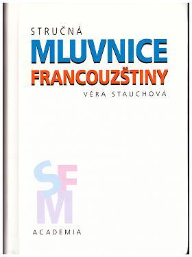 Věra Stauchová – Stručná mluvnice francouzštiny.