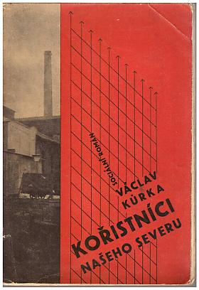 Václav Kůrka – Kořistníci našeho severu: sociální román ze života uhelných pašeráků a hráčů na burse