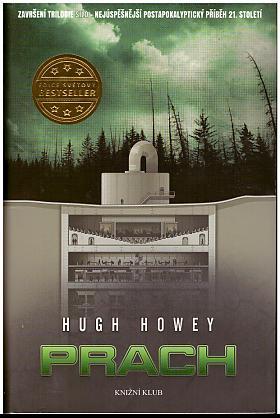 Hugh Howey – Silo 3: Prach
