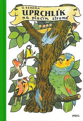 Ondřej Sekora – Uprchlík na ptačím stromě
