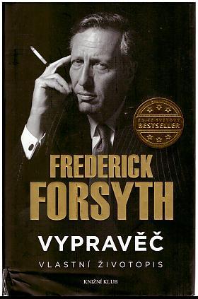 Frederick Forsyth – Vypravěč: Vlastní životopis