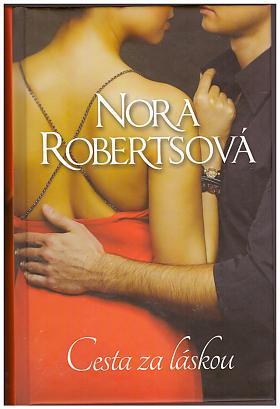 Nora Robertsová – Cesta za láskou