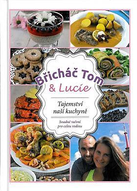 Tom Břicháč, Tomáš Kosačík, Lucie Strachotová – Břicháč Tom a Lucie. Tajemství naší kuchyně
