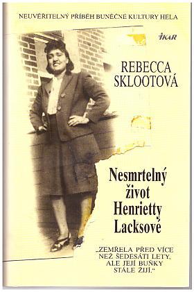 Rebecca Sklootová – Nesmrtelný život Henrietty Lacksové