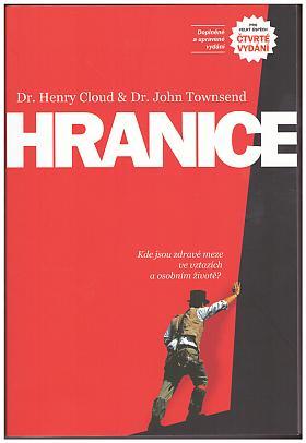 Dr. Henry Cloud, Dr. John Townsend – Hranice: kde jsou zdravé meze ve vztazích a osobním životě