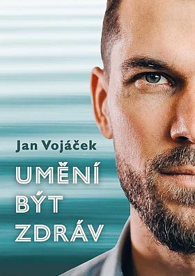 Jan Vojáček – Umění být zdráv