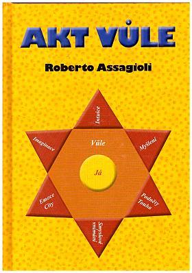 Roberto Assagioli – Akt vůle
