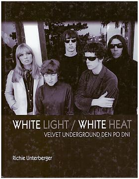 Unterberger Richie, Richie Unterberger – White light/white heat