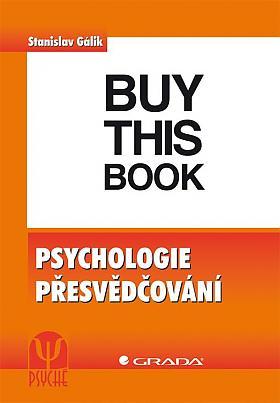 Stanislav Gálik – Psychologie přesvědčování