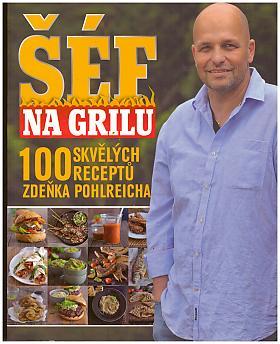 Zdeněk Pohlreich, Dominika Pospíšilová – Šéf na grilu