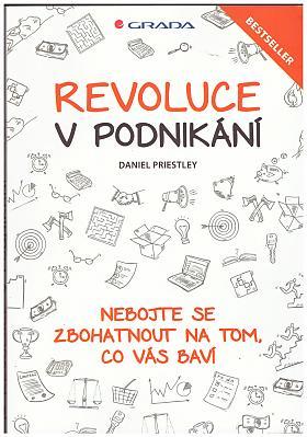Daniel Priestley – Revoluce v podnikání
