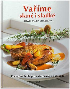 Hedwig Maria Stuber – Vaříme slané i sladké