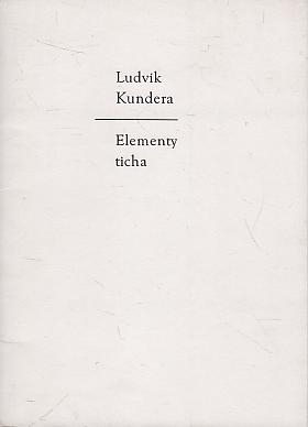 Ludvík Kundera – Elementy ticha