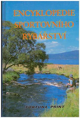 Ian Heaps – Encyklopedie sportovního rybářství : ryby, rybářská výzbroj a výstroj, techniky rybolovu