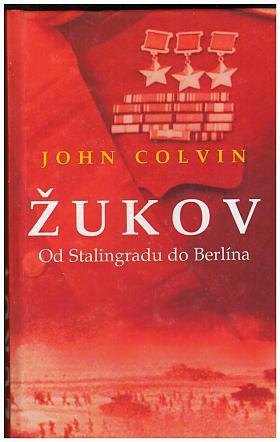 John Colvin, John Colvin – Žukov: dobyvatel Berlína