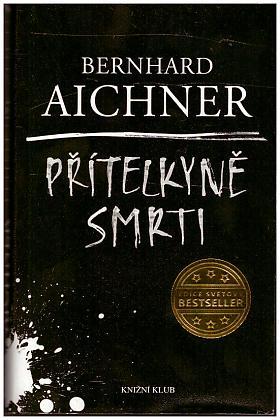 Bernhard Aichner – Přítelkyně smrti: Funebračka [1]
