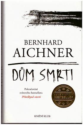 Bernhard Aichner – Funebračka 2: Dům smrti