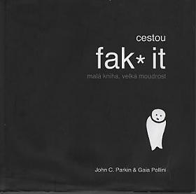 John C. Parkin, Gaia Pollini – Cestou fak* it - malá kniha, velká budoucnost