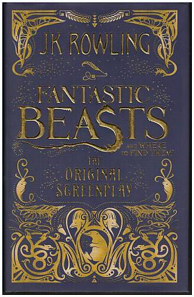 J. K. Rowling – Fantastic Beasts and Where to Find Them
