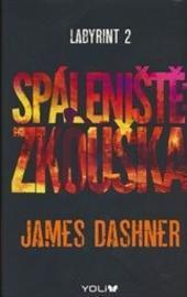 James Dashner – Labyrint 2, Spáleniště: Zkouška