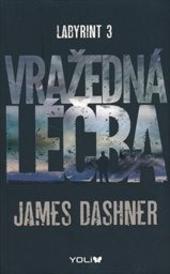 James Dashner – Labyrint 3: Vražedná léčba