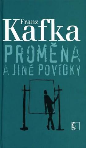 Franz Kafka – Proměna a jiné povídky