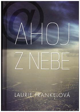 Laurie Frankel – Ahoj z nebe
