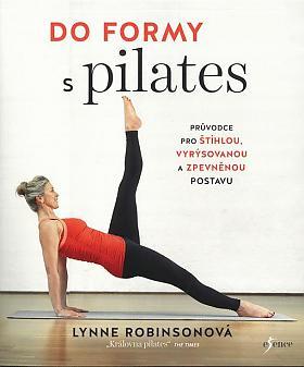 Lynne Robinson – Do formy s pilates: průvodce pro štíhlou, vyrýsovanou a zpevněnou postavu