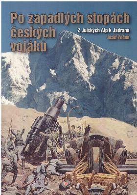 Jozef Vričan – Po zapadlých stopách českých vojáků