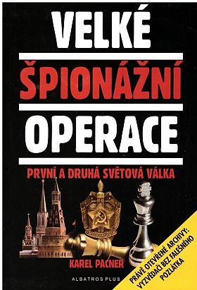 Karel Pacner – Velké špionážní operace