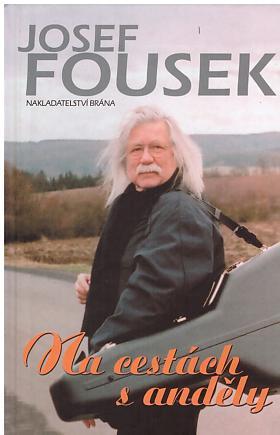 Josef Fousek – Na cestách s anděly