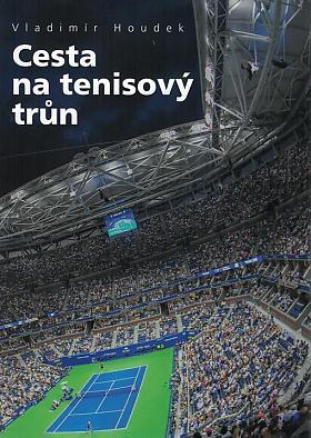 Vladimír Houdek – Cesta na tenisový trůn