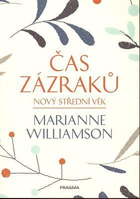 Marianne Williamson – Čas zázraků: nový střední věk